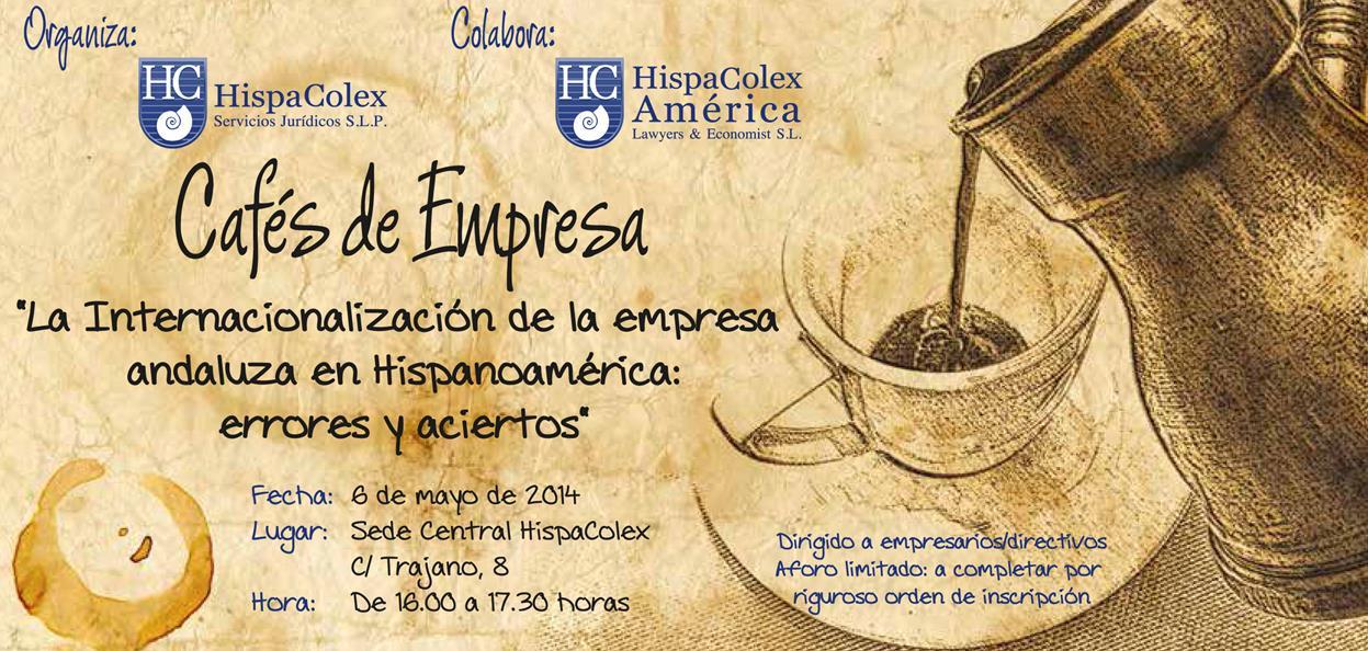 Cartel del tercer Cafe de Empresa de HispaColex sobre la Internacionalización de la empresa andaluza en Hispanoamérica