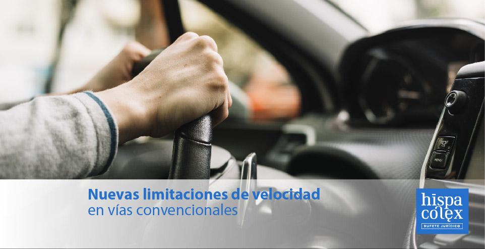 Nuevas limitaciones de velocidad en vías convencionales hispacolex abogados granada