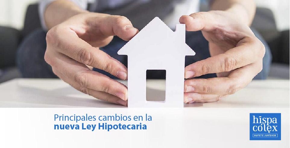 cambios en la nueva ley hipotecaria